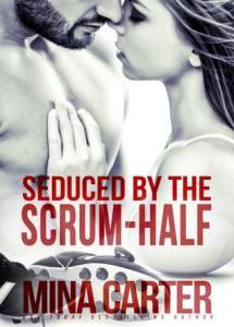 Seduced by the Scrum Half